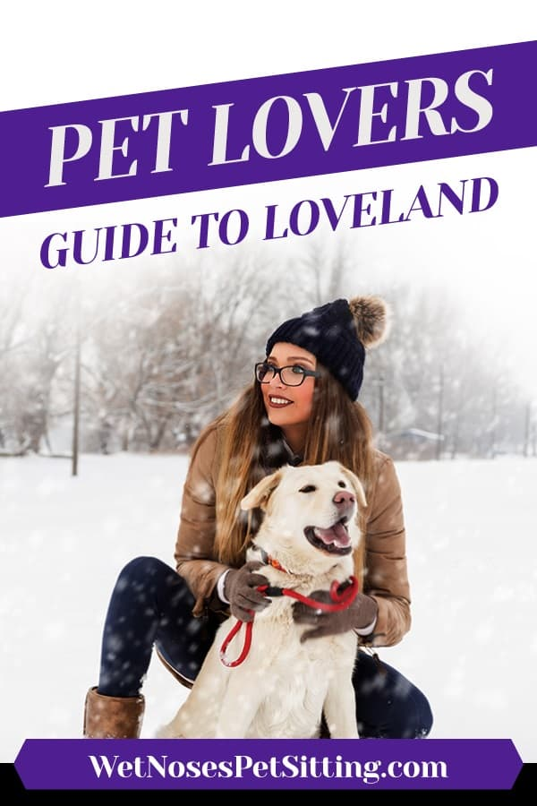 Pet Lovers Guide to Loveland - Wet Noses Pet Sitting