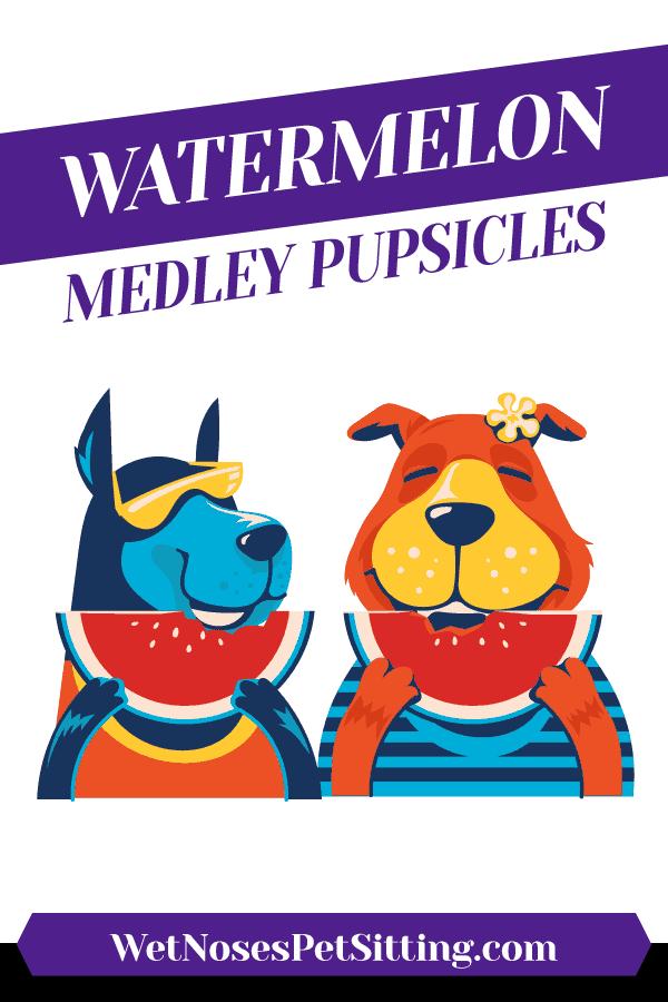 Watermelon Medley Pupsicles Header